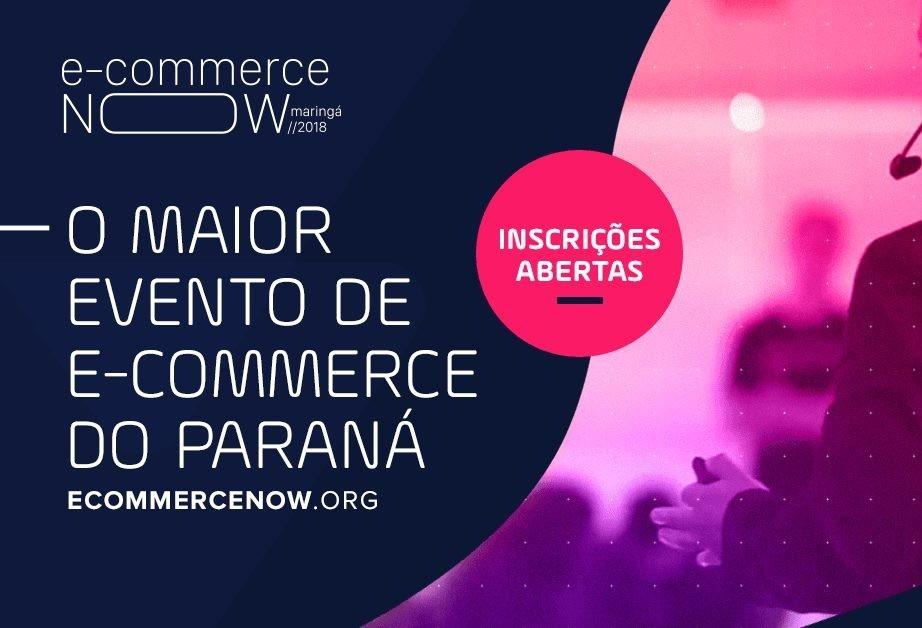 Pela segunda vez, Maringá é sede do E-commerce Now