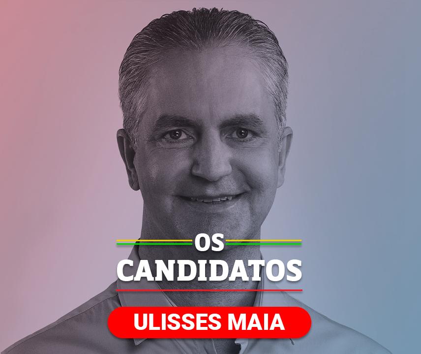 Quem é o candidato Ulisses Maia?