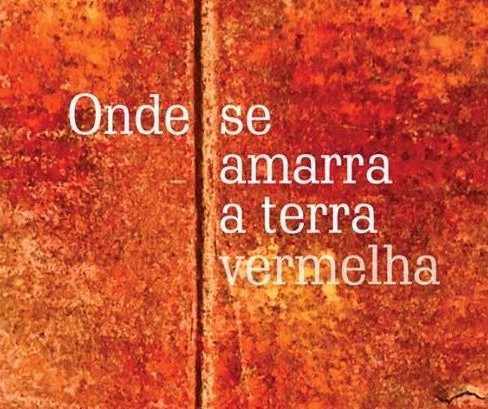 """""""Onde se amarra a terra vermelha"""" toca na memória afetiva do leitor"""