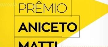 Resultado do prêmio Aniceto Matti fica para dezembro