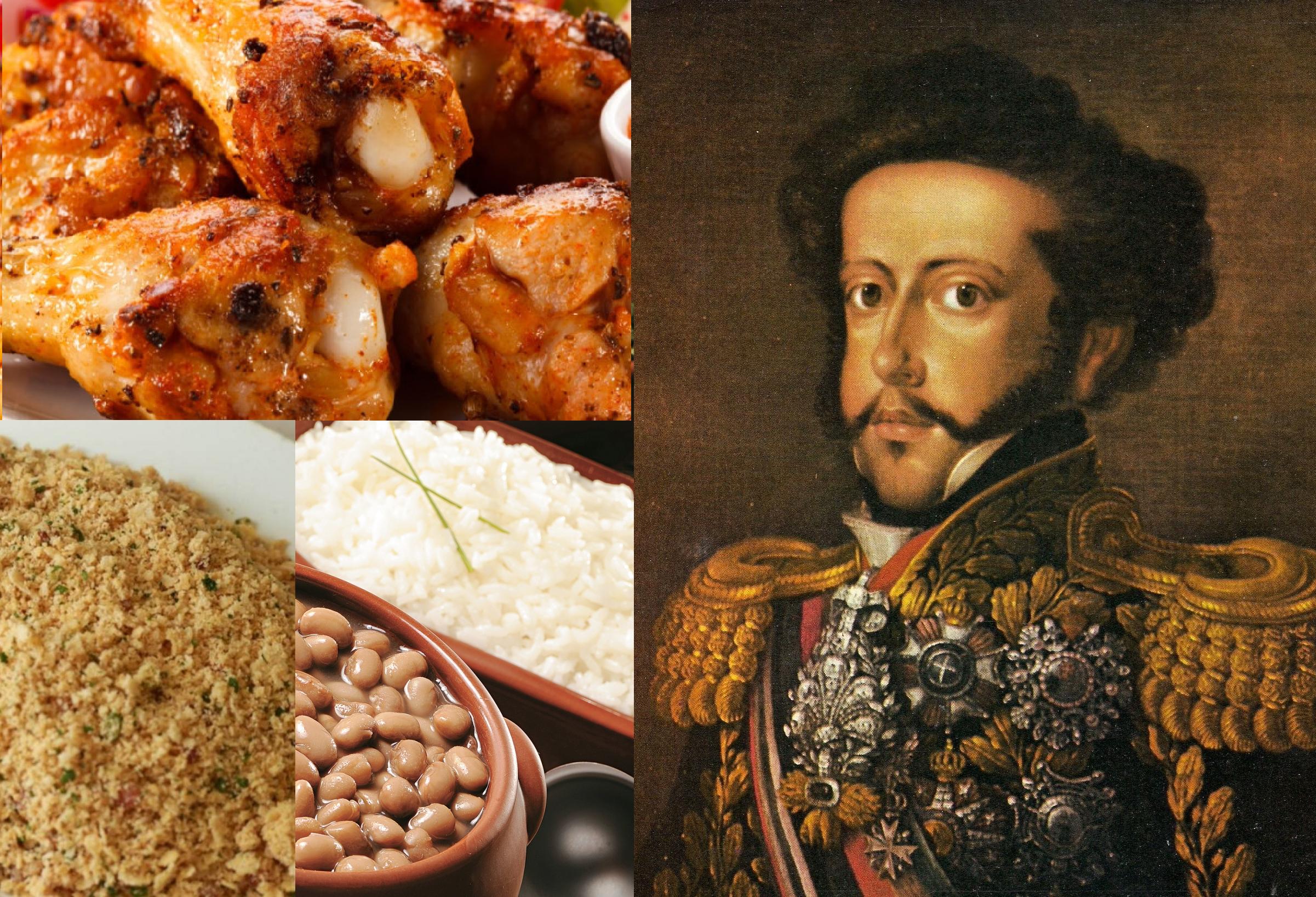D. Pedro I gostava mesmo era de arroz, feijão, farinha e frango à passarinho
