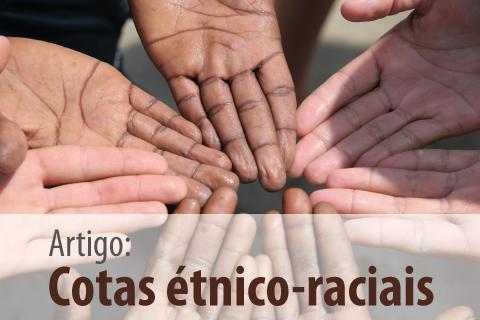 Você é a favor ou contra as cotas étnico-raciais?
