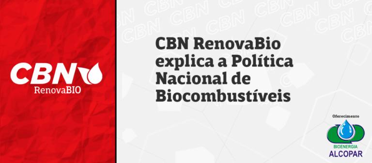 CBN RenovaBio explica a Política Nacional de Biocombustíveis